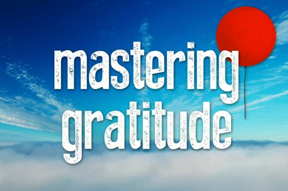 Intro: Why Master Gratitude?